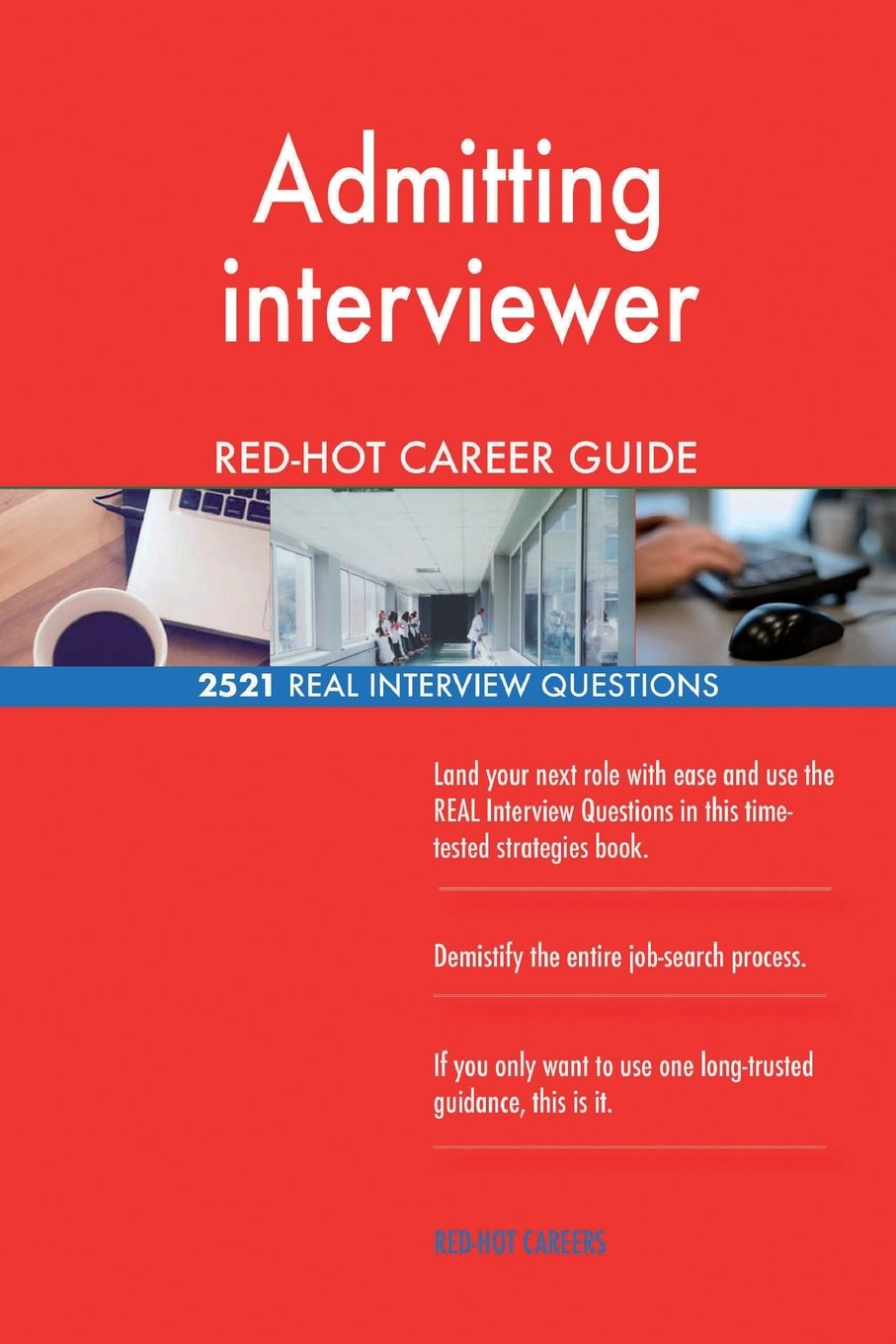 Admitting interviewer RED-HOT Career Guide; 2521 REAL Interview Questions ePub fb2 book