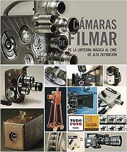 Cámaras De Filmar (Todo foto): Amazon.es: Galeano Pérez, Andrés ...