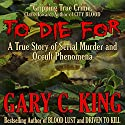 To Die For Audiobook by Gary C. King Narrated by Jim Raposa