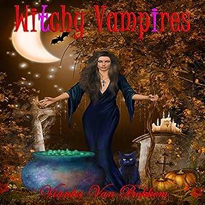 Witchy Vampires Audiobook