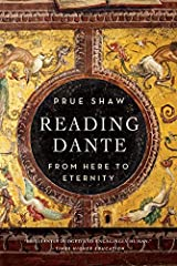 Reading Dante: From Here to Eternity by Prue Shaw (2015-03-30)
