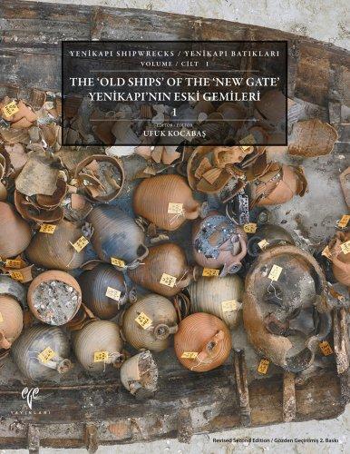 The Old Ships of the New Gate / Yenikapi'nin Eski Gemileri (Yenikapi Shipwrecks / Yenikapi Batiklari) (English and Turkish Edition)