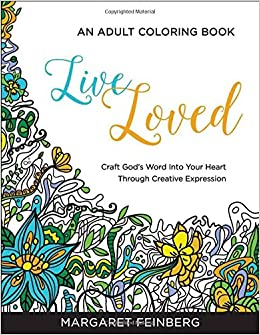amazoncom live loved an adult coloring book 9780764218620 margaret feinberg books - Amazon Adult Coloring Books