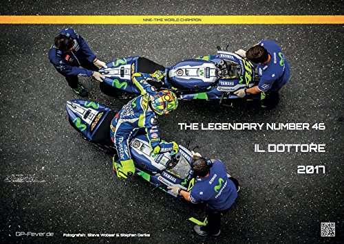 THE LEGENDARY NUMBER 46 - IL DOTTORE - Kalender 2017 - DIN A3: Valentino Rossi