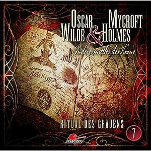 Ritual des Grauens (Oscar Wilde & Mycroft Holmes - Sonderermittler der Krone 7) Hörspiel