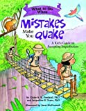 What to Do When Mistakes Make You Quake: A Kid's Guide to Accepting Imperfection (What-to-Do Guides for Kids)