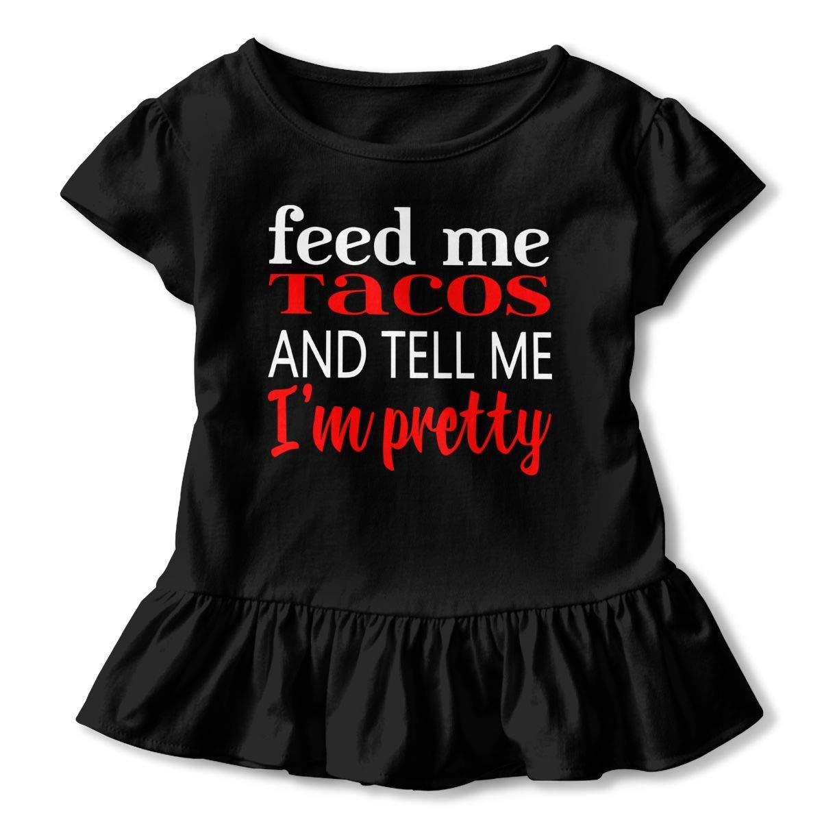PMsunglasses Short-Sleeve Feed Me Tacos and Tell Me Im Pretty Shirts for Kids 2-6T Fashion Sweatshirt with Falbala