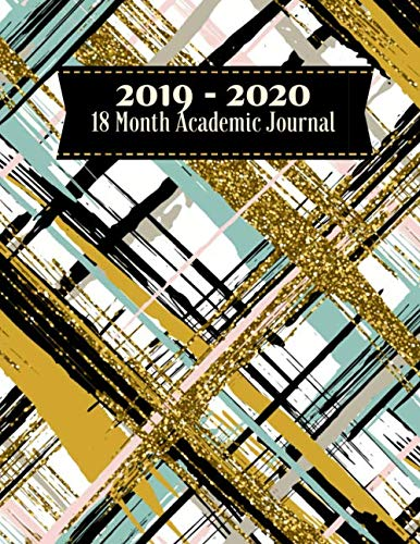 2019-2020 18 Month Academic Journal: Simple Easy To Use July 2019 to December 2020 Academic Daily Weekly Monthly and Year Calendar Planner Organizer ... with over 180 pages. (Academic Organizer)