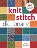Knit Stitch Dictionary: 250 Essential Stitches
