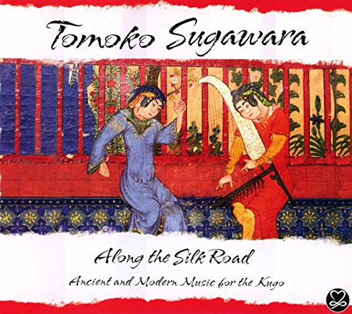 Along the Silk Road (Ancient and Modern Music For The Kugo)