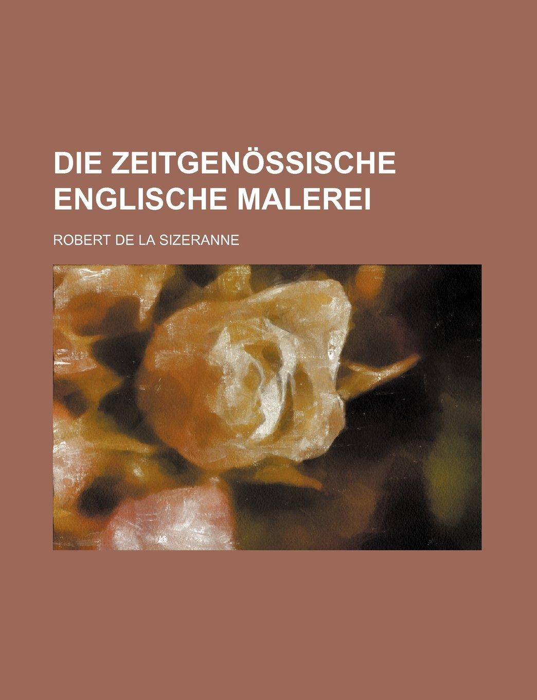 Die Zeitgenössische Englische Malerei: Amazon.co.uk: Robert de La ...