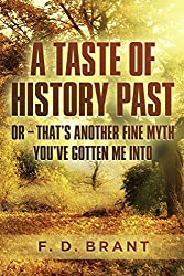 A Taste of History Past: Or - That's Another Fine Myth You've Gotten Me Into (Survival Book 3)