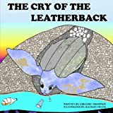 The Cry of the Leatherback, Gregory Thompson, 1497460751