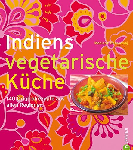 Indiens vegetarische Küche: Amazon.de: Monisha Bharadwaj: Bücher
