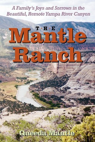 (The Mantle Ranch: A Family's Joys and Sorrows in the Beautiful, Remote Yampa River Canyon (The Pruett Series))