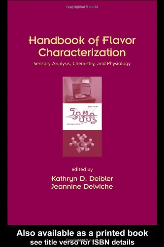Handbook of Flavor Characterization: Sensory Analysis, Chemistry, and Physiology (Food Science and Technology)