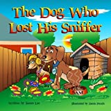 img - for The Dog Who Lost His Sniffer book / textbook / text book