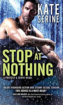 Stop at Nothing (Protect & Serve) by [SeRine, Kate]