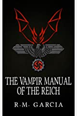 The Vampir Manual of the Reich: Book Two of the Urban Fantasy Paranormal Vampire Series, The Foundlings Kindle Edition