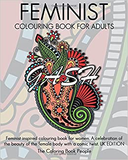 Feminist Colouring Book For Adults Inspired Coloring Women A Celebration Of The Beauty Female Body With Comic Twist UK