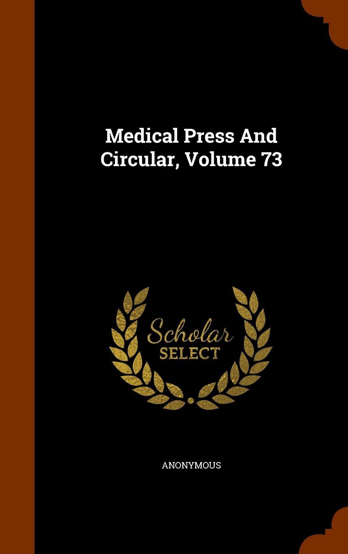 Read Online Medical Press And Circular, Volume 73 pdf