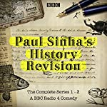 Paul Sinha's History Revision: The Complete Series 1-3 | Paul Sinha