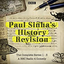 Paul Sinha's History Revision: The Complete Series 1-3 Radio/TV Program by Paul Sinha Narrated by Paul Sinha