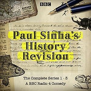 Paul Sinha's History Revision: The Complete Series 1-3 Radio/TV Program