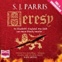 Heresy Audiobook by S. J. Parris Narrated by Laurence Kennedy