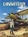 L'aviateur, tome 1 : L'envol