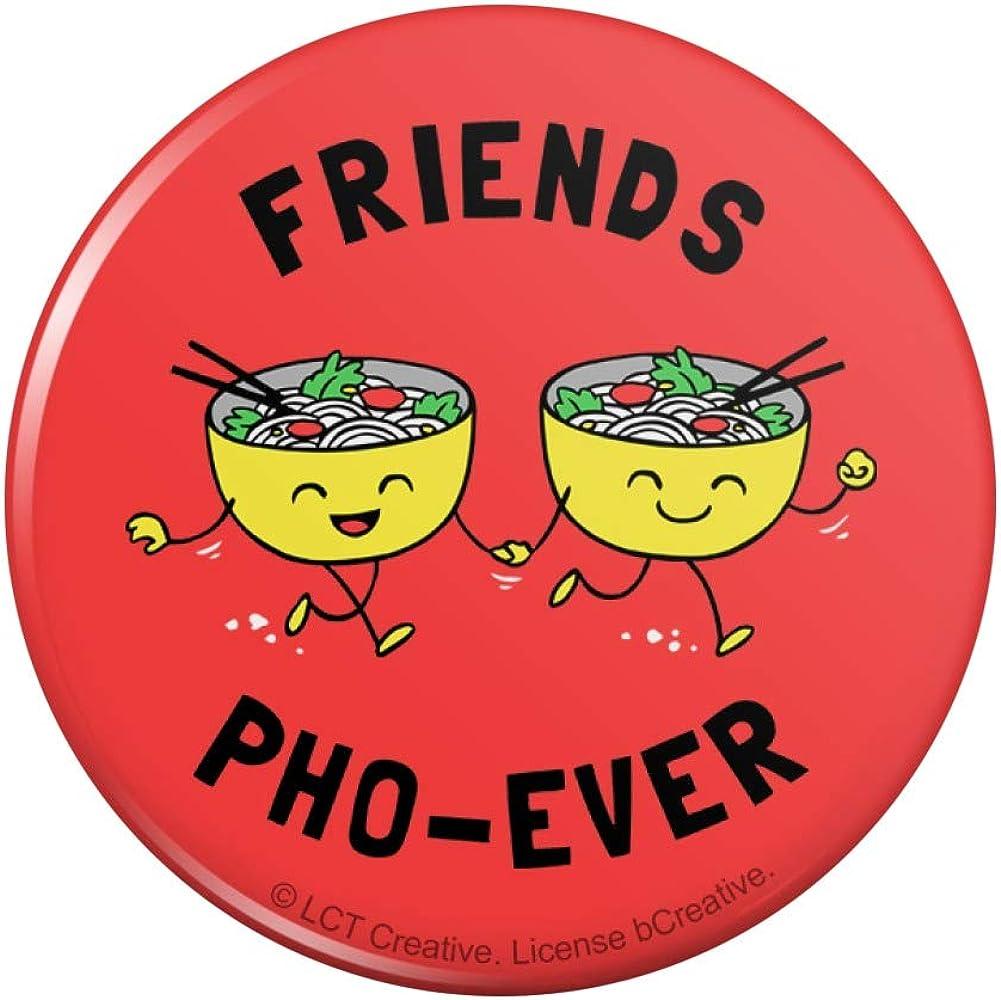 "Friends Pho-Ever Forever Noodle Soup Pinback Button Pin - 1"" Diameter"