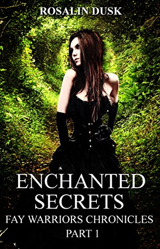Enchanted Secrets: (Reverse Harem Serial) (Fay Warriors Chronicles Book 1)