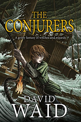 The Conjurers: A Gritty Fantasy of Witches and Wizards