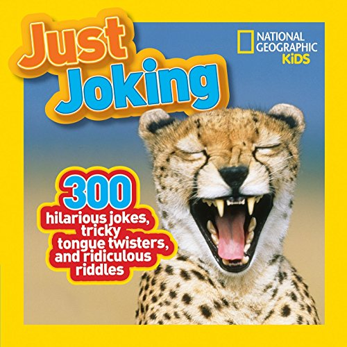 National Geographic Kids Just Joking: 300 Hilarious Jokes, Tricky Tongue...