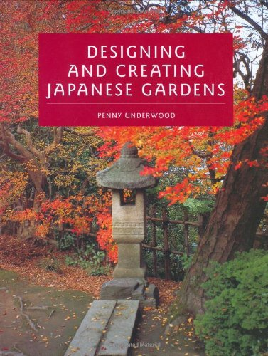 Designing and Creating Japanese Gardens Hardcover – September 1, 2005 Penny Underwood Crowood Press 1861267835 1004-WS1201-A02015-1861267835