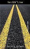 Yellow Line, Sylvia Olsen, 1551434628