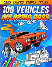 100 Vehicles Coloring Book for Kids: Things That Go - Big Coloring Book for Toddlers Who Love Cars, Trucks, Planes, Trains, Motorcycles, and More