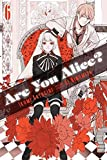 [Are You Alice?: v. 6] (By: Ikumi Katagiri) [published: September, 2014]