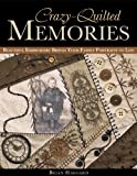 Crazy-Quilted Memories, Brian Haggard, 160705227X