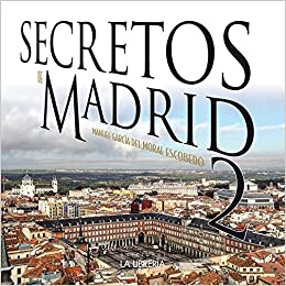 Secretos de Madrid 2: Amazon.es: García del Moral Escobedo, Manuel: Libros