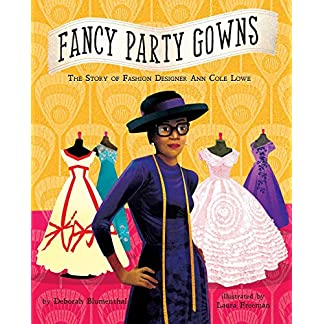 Fancy Party Gowns: The Story of Fashion Designer Ann Cole Lowe