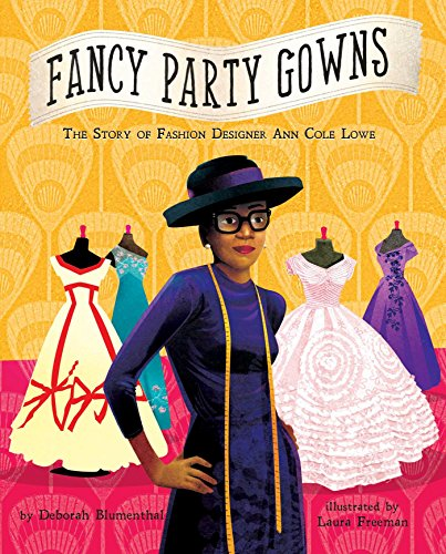 Search : Fancy Party Gowns: The Story of Fashion Designer Ann Cole Lowe