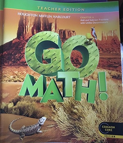 Go Math! Grade 5 Teacher Edition Chapter 6: Add and Subtract Fractions with Unlike Denominators (Common Core Edition)