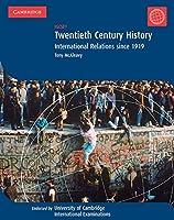 Twentieth Century History: IGCSE: International Relations since 1919 (Cambridge International IGCSE)