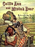 Callie Ann and Mistah Bear, Robert D. San Souci, 0803717660