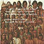 A Concise History of the United States, Volume I: Native Americans the Indigenous People of America | Henry Harrison Epps