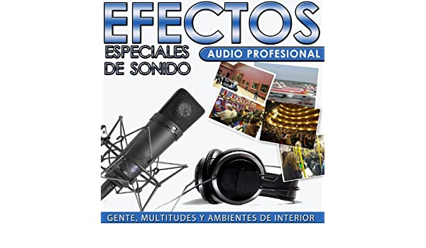 Gente, Multitudes y Ambientes de Interior. Efectos Especiales de Sonido. Audio Profesional by Sounds Effects Wav Files Studio on Amazon Music - Amazon.com