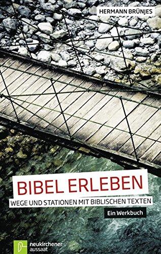 bibel-erleben-wege-und-stationen-mit-biblischen-textenein-werkbuch