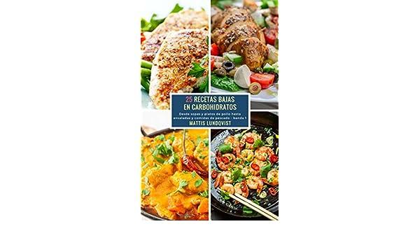 25 Recetas Bajas en Carbohidratos - banda 1: Desde sopas y platos de pollo hasta ensaladas y comidas de pescado (Spanish Edition) - Kindle edition by Mattis ...