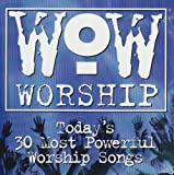WOW Worship: Today's 30 Most Powerful Worship Songs